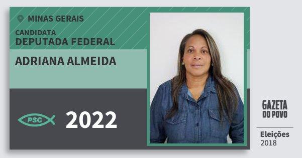 Santinho Adriana Almeida 2022 (PSC) Deputada Federal | Minas Gerais | Eleições 2018