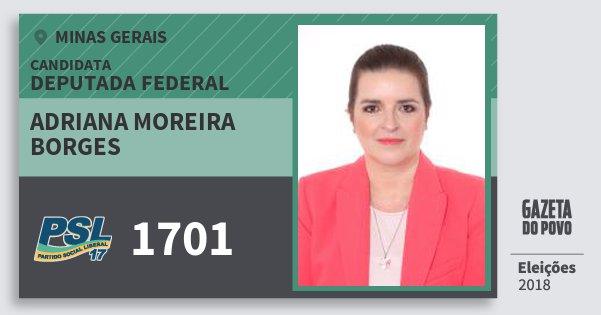 Santinho Adriana Moreira Borges 1701 (PSL) Deputada Federal | Minas Gerais | Eleições 2018