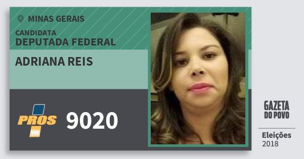 Santinho Adriana Reis 9020 (PROS) Deputada Federal | Minas Gerais | Eleições 2018