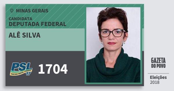 Santinho Alê Silva 1704 (PSL) Deputada Federal   Minas Gerais   Eleições 2018