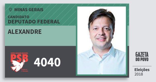 Santinho Alexandre 4040 (PSB) Deputado Federal | Minas Gerais | Eleições 2018