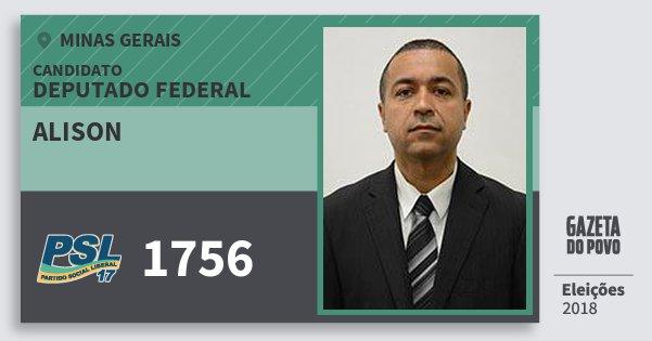 Santinho Alison 1756 (PSL) Deputado Federal   Minas Gerais   Eleições 2018