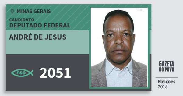 Santinho André de Jesus 2051 (PSC) Deputado Federal | Minas Gerais | Eleições 2018