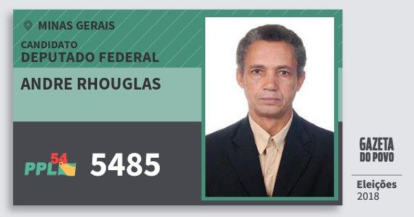 Santinho Andre Rhouglas 5485 (PPL) Deputado Federal | Minas Gerais | Eleições 2018