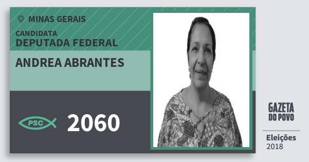 Santinho Andrea Abrantes 2060 (PSC) Deputada Federal | Minas Gerais | Eleições 2018