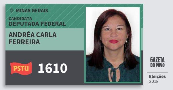 Santinho Andréa Carla Ferreira 1610 (PSTU) Deputada Federal | Minas Gerais | Eleições 2018