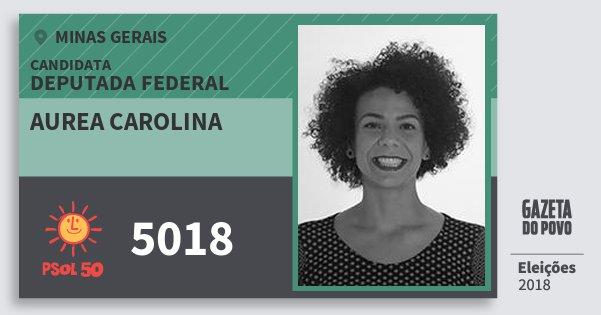 Santinho Aurea Carolina 5018 (PSOL) Deputada Federal | Minas Gerais | Eleições 2018