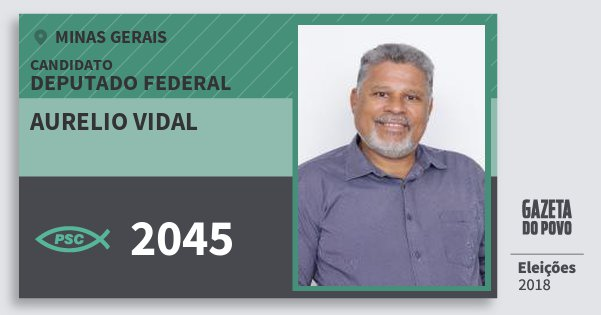 Santinho Aurelio Vidal 2045 (PSC) Deputado Federal | Minas Gerais | Eleições 2018