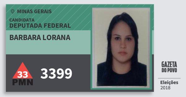 Santinho Barbara Lorana 3399 (PMN) Deputada Federal | Minas Gerais | Eleições 2018