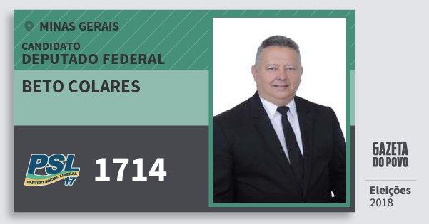 Santinho Beto Colares 1714 (PSL) Deputado Federal | Minas Gerais | Eleições 2018