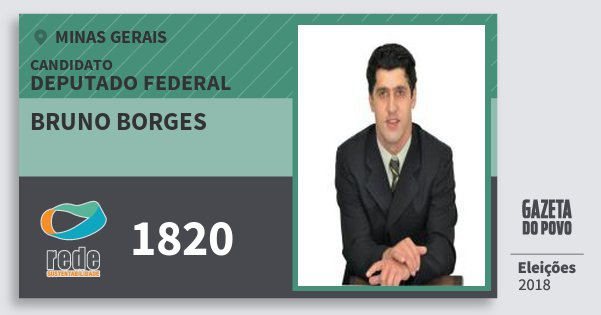 Santinho Bruno Borges 1820 (REDE) Deputado Federal | Minas Gerais | Eleições 2018