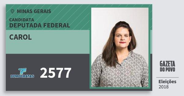 Santinho Carol 2577 (DEM) Deputada Federal | Minas Gerais | Eleições 2018