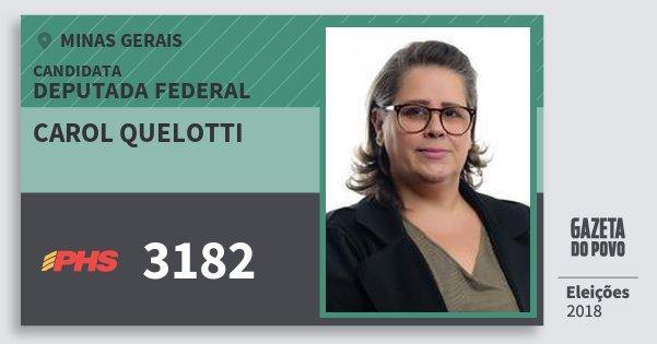 Santinho Carol Quelotti 3182 (PHS) Deputada Federal | Minas Gerais | Eleições 2018