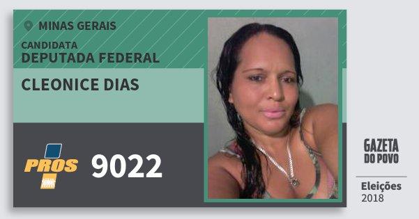 Santinho Cleonice Dias 9022 (PROS) Deputada Federal | Minas Gerais | Eleições 2018