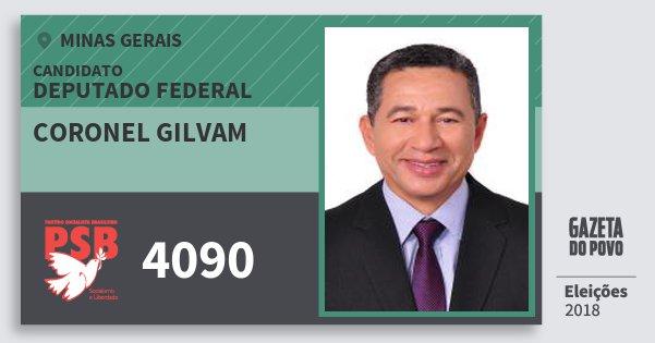 Santinho Coronel Gilvam 4090 (PSB) Deputado Federal | Minas Gerais | Eleições 2018
