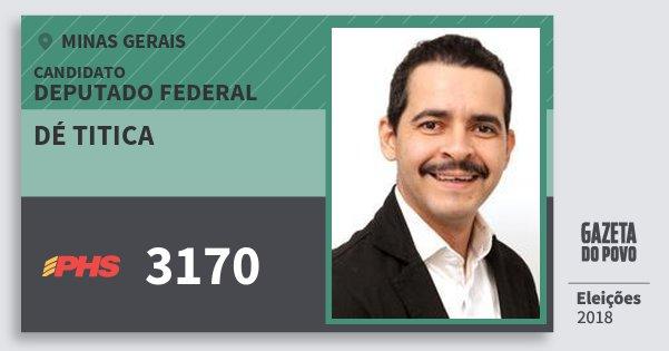 Santinho Dé Titica 3170 (PHS) Deputado Federal   Minas Gerais   Eleições 2018