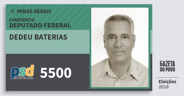 Santinho Dedeu Baterias 5500 (PSD) Deputado Federal | Minas Gerais | Eleições 2018