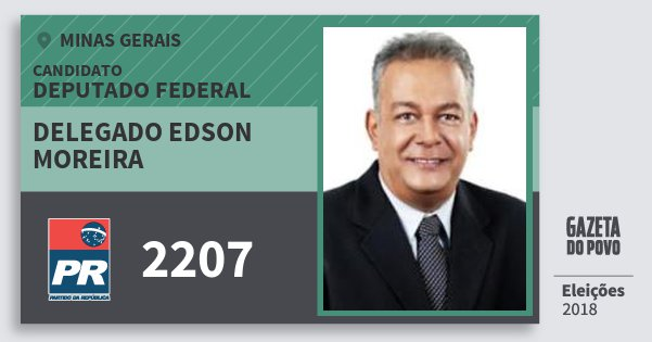 Santinho Delegado Edson Moreira 2207 (PR) Deputado Federal | Minas Gerais | Eleições 2018