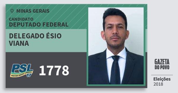 Santinho Delegado Ésio Viana 1778 (PSL) Deputado Federal | Minas Gerais | Eleições 2018