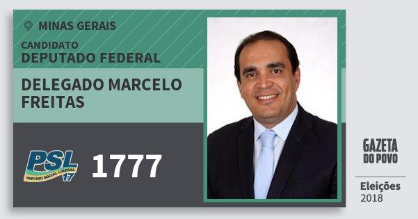 Santinho Delegado Marcelo Freitas 1777 (PSL) Deputado Federal | Minas Gerais | Eleições 2018