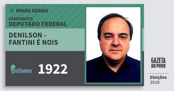 Santinho Denilson - Fantini É Nois 1922 (PODE) Deputado Federal | Minas Gerais | Eleições 2018
