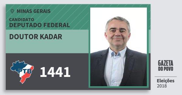 Santinho Doutor Kadar 1441 (PTB) Deputado Federal | Minas Gerais | Eleições 2018