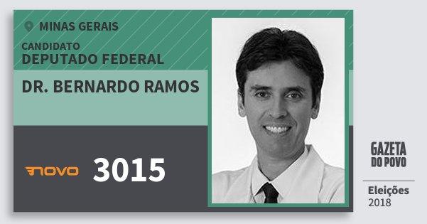 Santinho Dr. Bernardo Ramos 3015 (NOVO) Deputado Federal | Minas Gerais | Eleições 2018