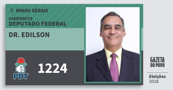 Santinho Dr. Edilson 1224 (PDT) Deputado Federal | Minas Gerais | Eleições 2018