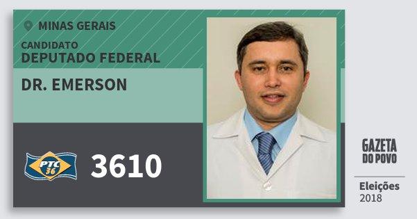 Santinho Dr. Emerson 3610 (PTC) Deputado Federal | Minas Gerais | Eleições 2018