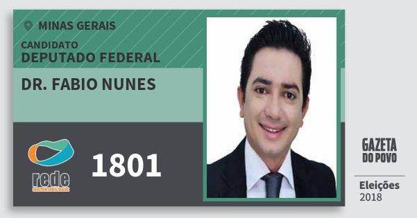 Santinho Dr. Fabio Nunes 1801 (REDE) Deputado Federal | Minas Gerais | Eleições 2018