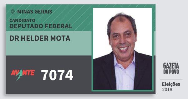 Santinho Dr Helder Mota 7074 (AVANTE) Deputado Federal | Minas Gerais | Eleições 2018