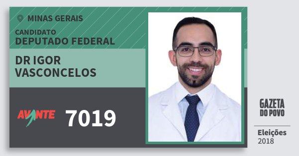 Santinho Dr Igor Vasconcelos 7019 (AVANTE) Deputado Federal | Minas Gerais | Eleições 2018
