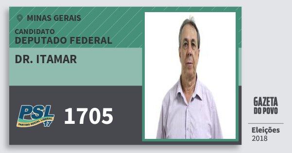 Santinho Dr. Itamar 1705 (PSL) Deputado Federal | Minas Gerais | Eleições 2018