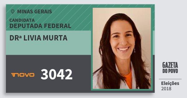 Santinho Drª Livia Murta 3042 (NOVO) Deputada Federal | Minas Gerais | Eleições 2018