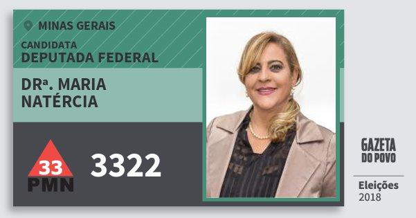 Santinho Drª. Maria Natércia 3322 (PMN) Deputada Federal | Minas Gerais | Eleições 2018