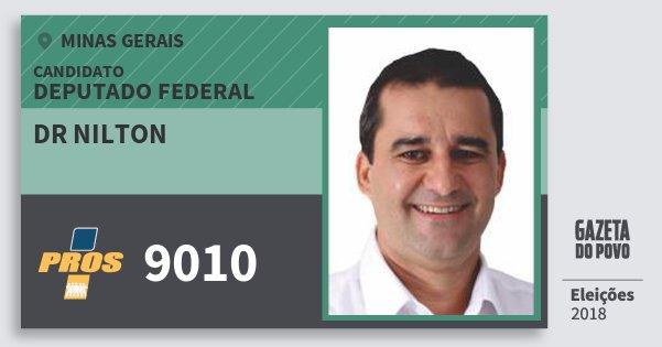 Santinho Dr Nilton 9010 (PROS) Deputado Federal | Minas Gerais | Eleições 2018