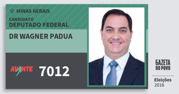 Santinho Dr Wagner Padua 7012 (AVANTE) Deputado Federal | Minas Gerais | Eleições 2018