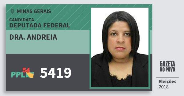 Santinho Dra. Andreia 5419 (PPL) Deputada Federal | Minas Gerais | Eleições 2018