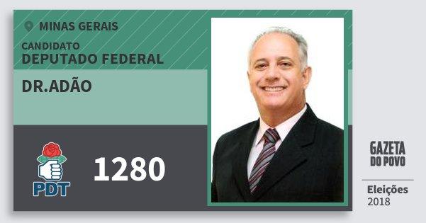 Santinho Dr.adão 1280 (PDT) Deputado Federal | Minas Gerais | Eleições 2018