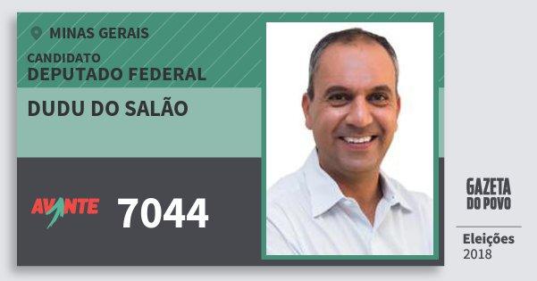 Santinho Dudu do Salão 7044 (AVANTE) Deputado Federal | Minas Gerais | Eleições 2018
