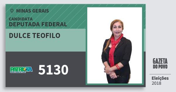 Santinho Dulce Teofilo 5130 (PATRI) Deputada Federal | Minas Gerais | Eleições 2018