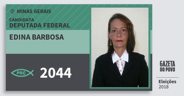 Santinho Edina Barbosa 2044 (PSC) Deputada Federal | Minas Gerais | Eleições 2018