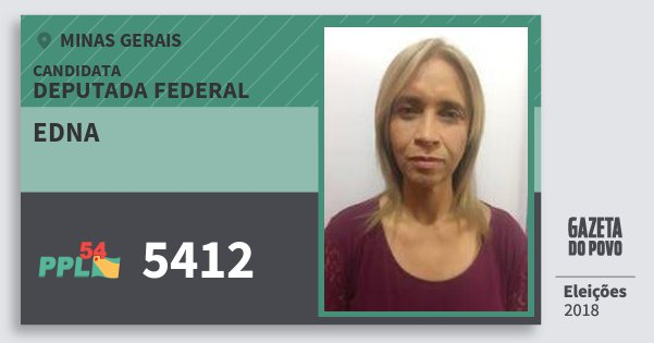 Santinho Edna 5412 (PPL) Deputada Federal | Minas Gerais | Eleições 2018