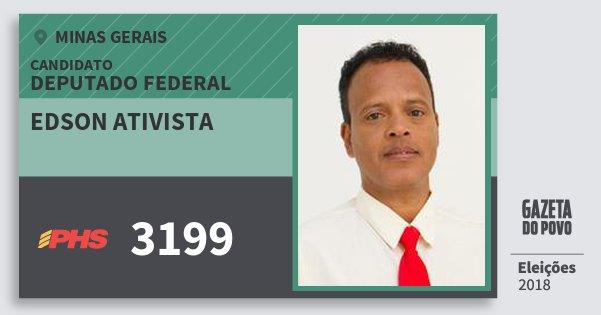 Santinho Edson Ativista 3199 (PHS) Deputado Federal | Minas Gerais | Eleições 2018
