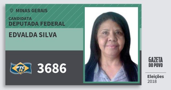 Santinho Edvalda Silva 3686 (PTC) Deputada Federal | Minas Gerais | Eleições 2018