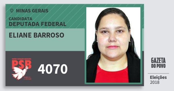 Santinho Eliane Barroso 4070 (PSB) Deputada Federal | Minas Gerais | Eleições 2018
