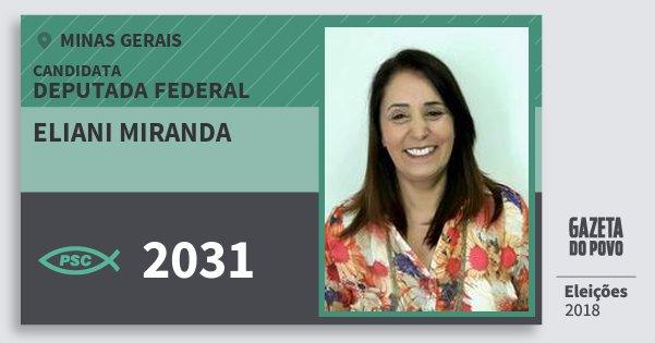 Santinho Eliani Miranda 2031 (PSC) Deputada Federal | Minas Gerais | Eleições 2018