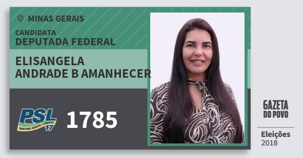 Santinho Elisangela Andrade B Amanhecer 1785 (PSL) Deputada Federal | Minas Gerais | Eleições 2018