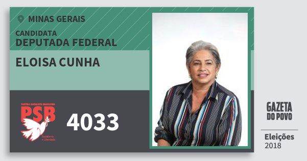 Santinho Eloisa Cunha 4033 (PSB) Deputada Federal | Minas Gerais | Eleições 2018