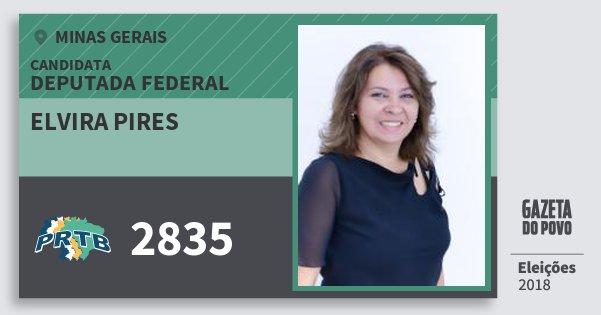 Santinho Elvira Pires 2835 (PRTB) Deputada Federal | Minas Gerais | Eleições 2018